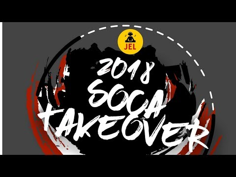 "2018 Soca Take Over (Tunes To Know Before You Land) ""2018 Soca Mix"" 