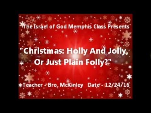 """IOG Memphis - """"Christmas: Holly And Jolly, Or Just Plain Folly?"""""""