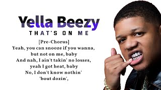 Yella Beezy - That's On Me ( Lyrics)