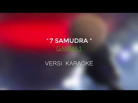 7 Samudra - Gamma1 | Karaoke No Vokal