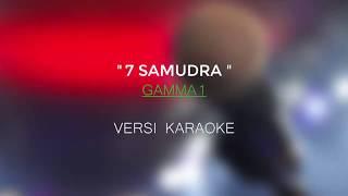 7 Samudra - Gamma1 | Karaoke No Vokal MP3