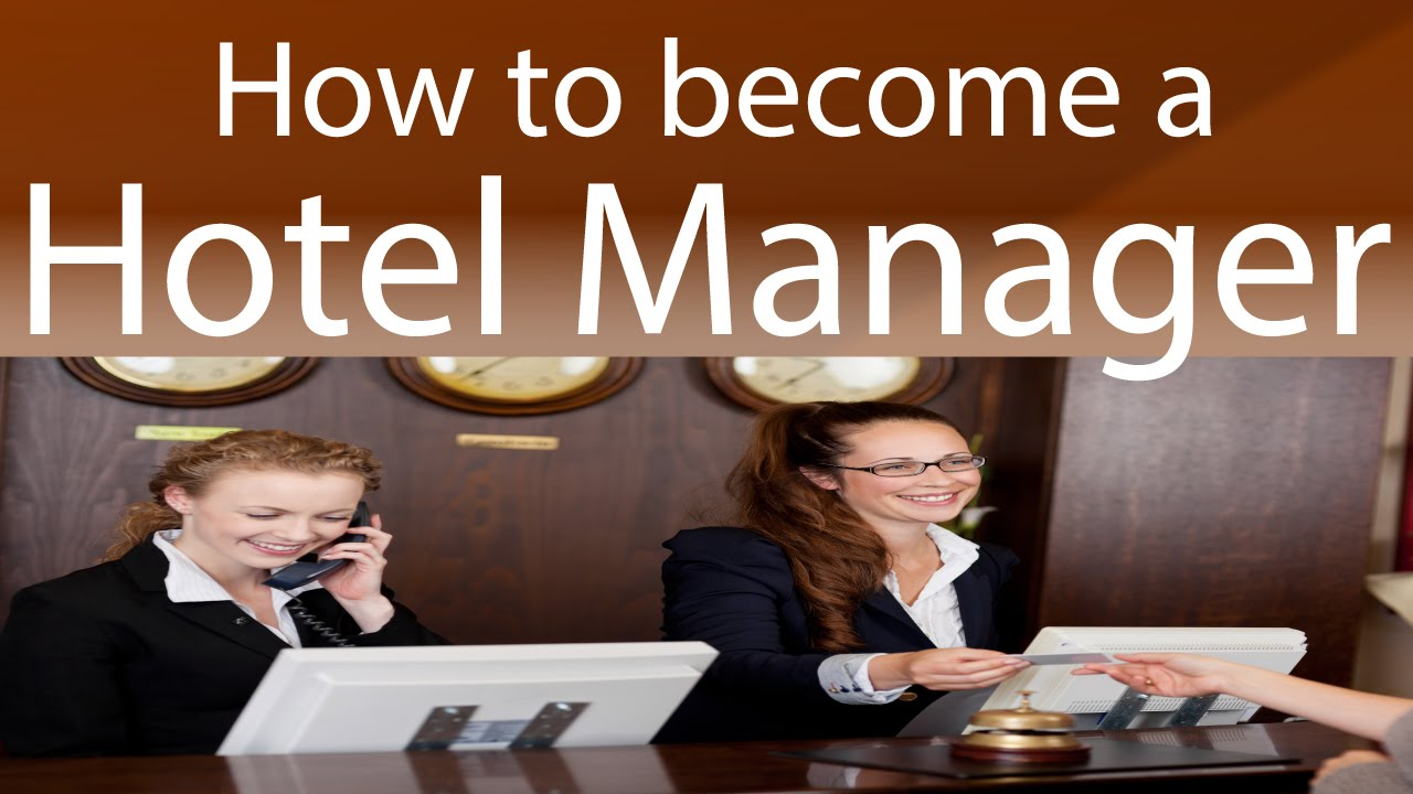 how to become a hotel manager youtube - Being A Manager Why Do You Want To Be A Manager