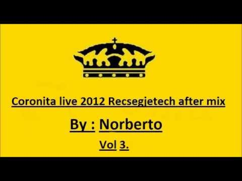 Coronita 2012 Recsegjetech live after mix by Norberto Vol 3.