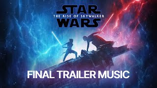 Star Wars: The Rise of Skywalker - Final Trailer Music [HQ Trailer Edit | Blakus - Bladelight]
