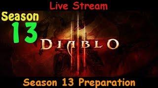 Season 13 Preparation - Diablo 3 live stream pve gameplay