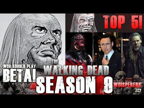 The Walking Dead Season 9  Who Should Play Beta? Top 5!