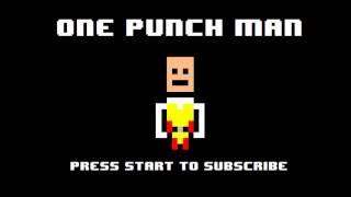 One Punch Man Opening - The Hero 8-bit NES Remix