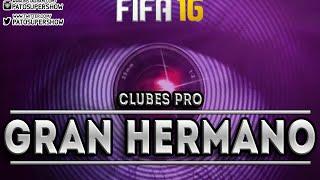 GRAN HERMANO - Capitulo 0 | FIFA 16 Clubes Pro