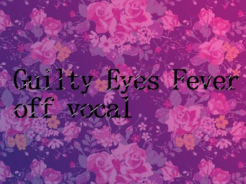 Guilty Kiss - Guilty Eyes Fever off vocal