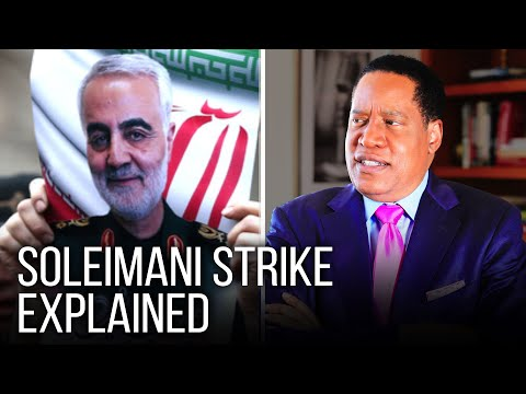 The Real Reason Why Trump Took Out Iranian General Qasem Soleimani | Larry Elder Show