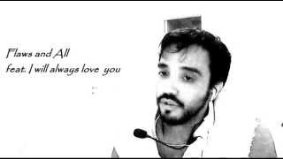Flaws and All feat. I will aways love you cover by Dudu Galvão