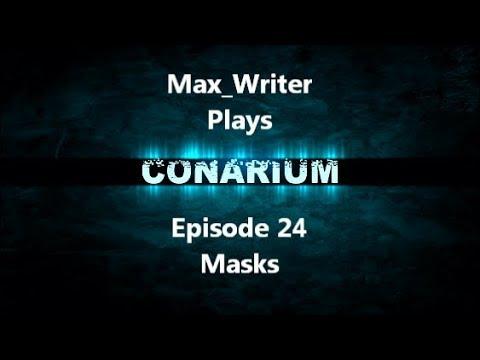 Conarium Episode 24 - Masks |