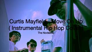 Move On Up – Curtis Mayfield ( Instrumental Hip Hop Cover )