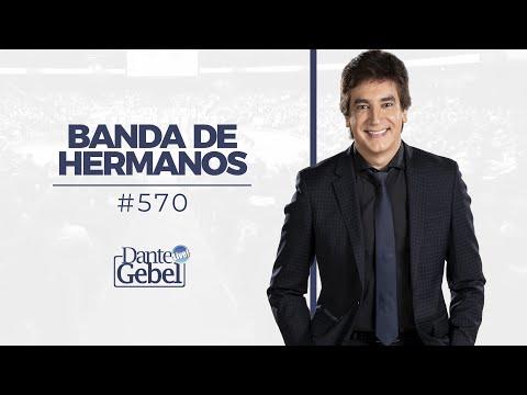 Dante Gebel #570 | Banda de hermanos