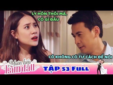 Muôn Kiểu Làm Dâu - Tập 53 Full | Phim Mẹ chồng nàng dâu -  Phim Việt Nam Mới Nhất 2019 - Phim HTV