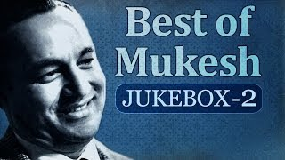 Best of Mukesh Songs - Jukebox 2 - Old Bollywood Evergreen Hits