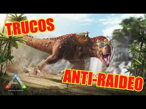 ARK SURVIVAL EVOLVED : TRUCOS ANTI-RAIDEO !