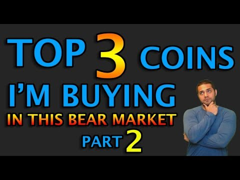 TOP 3 COINS I'M BUYING IN THIS BEAR MARKET - PART 2