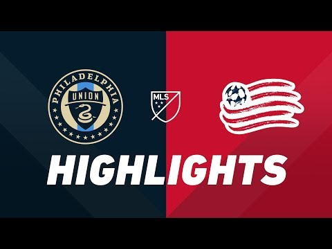 Philadelphia Union vs. New England Revolution | HIGHLIGHTS - May 4, 2019