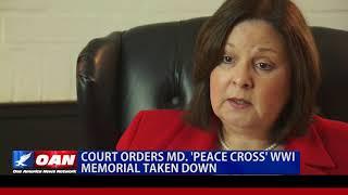 Court Orders Maryland 'Peace Cross' WWI Memorial Taken Down