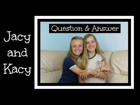 Question & Answer ~ Ask Jacy and Kacy