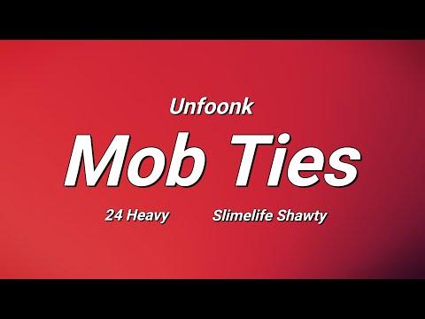 Unfoonk - Mob Ties ft. 24 Heavy & Slimelife Shawty (Lyrics)