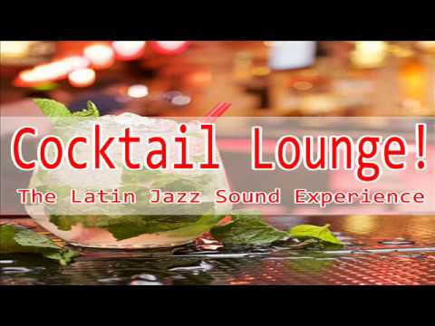 Cocktail Lounge Music | The Latin Jazz Sound Experience