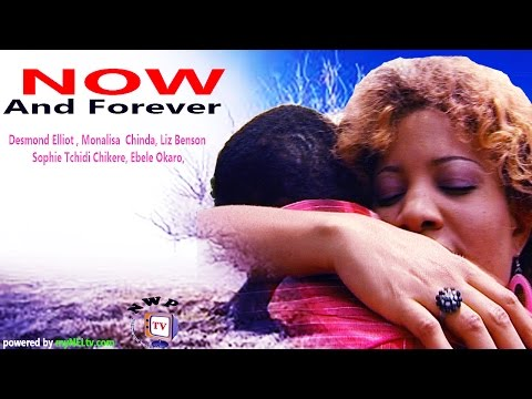 Now And Forever    -  Nigerian Nollywood Movie