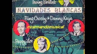 NAVIDADES BLANCAS - IRVING BERLIN - BING CROSBY, DANNY KAYE