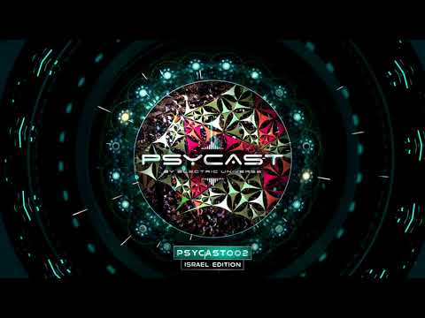PSYCAST002 - LIVE From Purim Festival ISRAEL - By ELECTRIC UNIVERSE - Psytrance Podcast