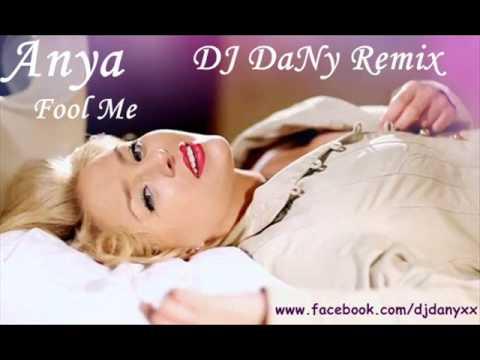 Anya - Fool Me (DJ DaNy Remix) 2012