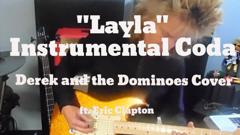 Layla Instrumental Coda Derek And The Dominoeseric Clapton