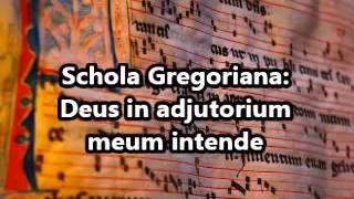 Schola Gregoriana - Deus in adjutorium meum intende - Gregorian Chant