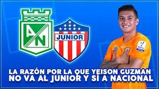 La razón por la que Yeison Guzmán no va al Junior y sí a Nacional