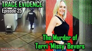 Trace Evidence - 025 - The Murder of Terri 'Missy' Bevers