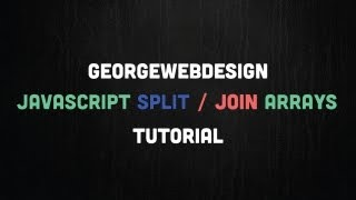Javascript Join & Split Tutorial (File Link In Description)
