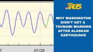 Here's why Washington state didn't receive a tsunami warning after massive earthquake near Alaska