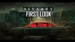 AIYAARY : First Look / Sidharth Malhotra, Manoj Bajpayi