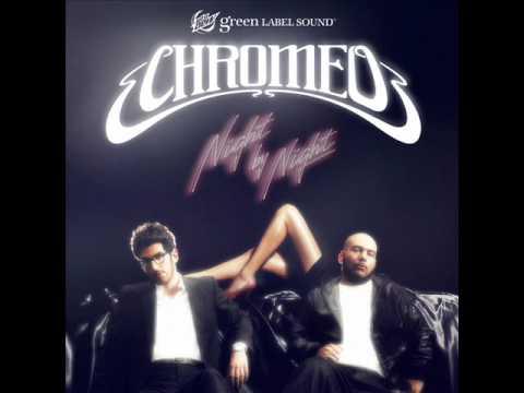 Chromeo  Night  Night Skream Remix