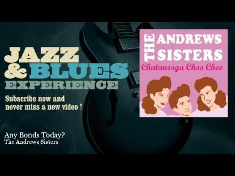 The Andrews Sisters - Any Bonds Today? - JazzAndBluesExperience