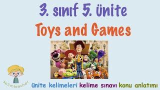 3. Sınıf İngilizce 5. Ünite Toys And Games - Kelimeler, Kelime Testi Ve Konu Anlatımı