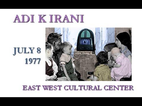 Adi K Irani 1977 Tour ~  East West Cultural Center Audio Masters