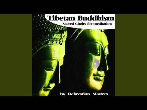 Tibetan Buddhism Sacred Choirs for Meditation