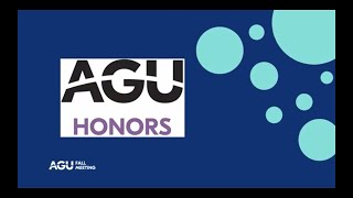 AGU 2020 Honors & Recognition Ceremony