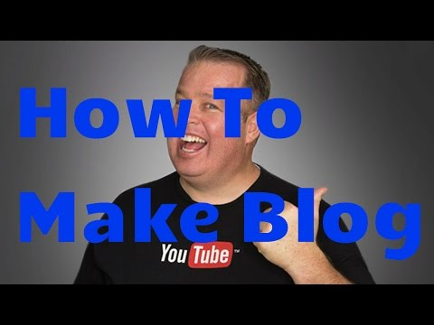 How To Make a Blog - for Beginners