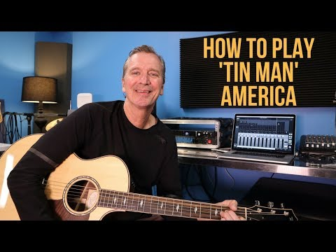 How to play 'Tin Man' by America