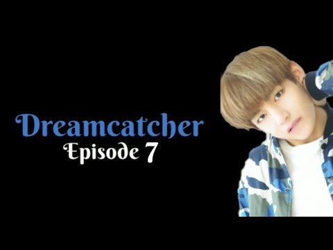 [FF] Dreamcatcher - EP 7 [BTS V IMAGINE] END