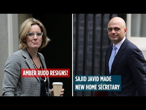 Amber Rudd resigns, Sajid Javid new Home Secretary. What do you make of it all?