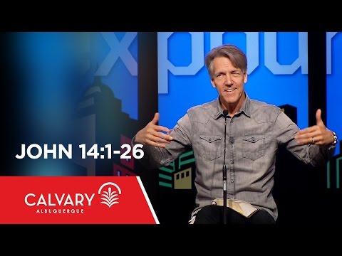 John 14:1-26  - Skip Heitzig