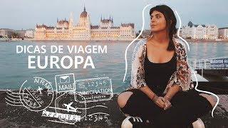 DICAS DE VIAGEM PARA A EUROPA | Imigração, documentos, passagem, valores e hospedagem.